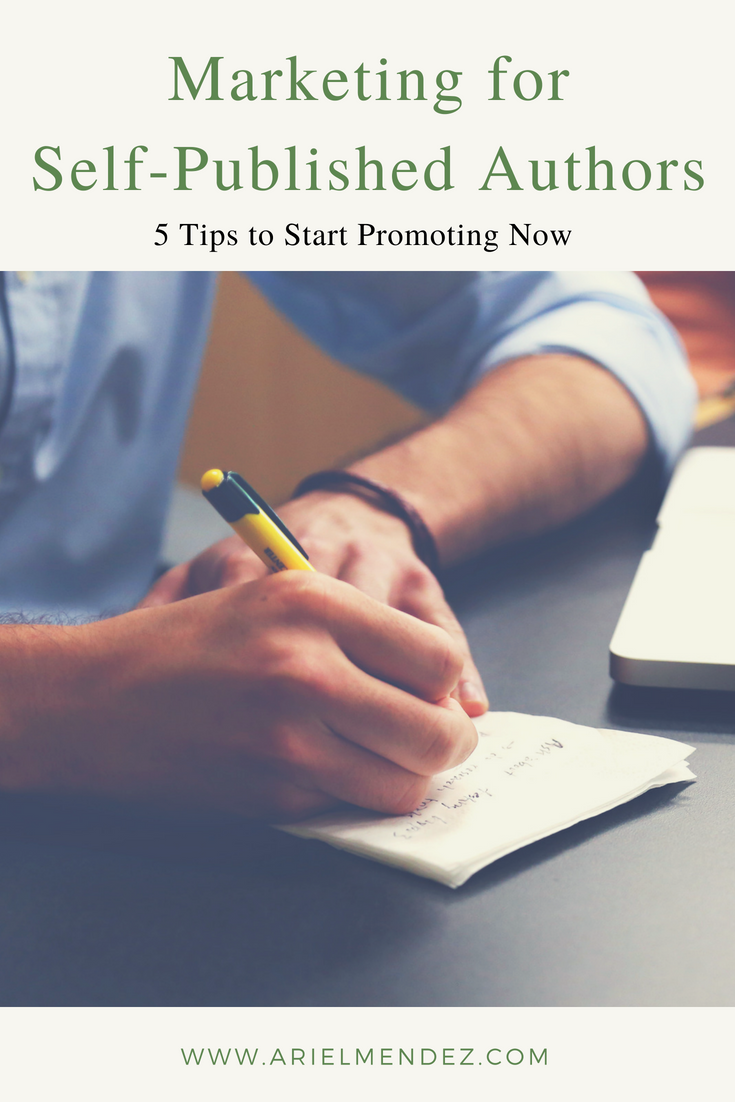 marketing for self-published authors 5 tips to start promoting now